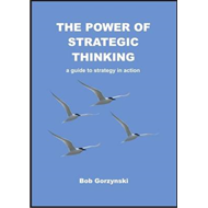 The Power of Strategic Thinking: A Guide to Strategy in Action (BOK)