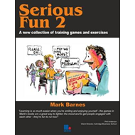 Serious Fun: A New Collection of Training Games and Exercises: v. 2 (BOK)