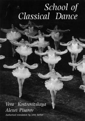 School of Classical Dance: Textbook of the Vaganova Choreographic School (BOK)