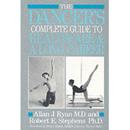 The Dancer's Complete Guide to Health Care and a Long Career (BOK)