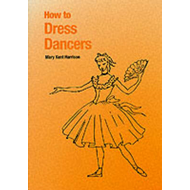 How to Dress Dancers (BOK)