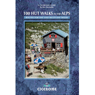 100 Hut Walks in the Alps: Routes for Day and Multi-day Walks (BOK)