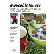 Moveable Feasts: What to Eat and How to Cook it in the Great Outdoors. (BOK)