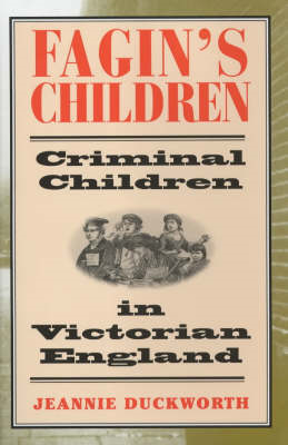Fagin's Children: Criminal Children in Victorian England (BOK)