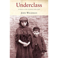 Underclass: A History of the Excluded, 1880 - 2000 (BOK)