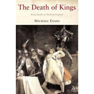 The Death of Kings: Royal Deaths in Medieval England (BOK)