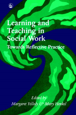 Learning and Teaching in Social Work: Towards Reflective Practice (BOK)