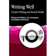 Writing Well: Creative Writing and Mental Health (BOK)