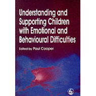 Understanding and Supporting Children with Emotional and Behavioural Difficulties (BOK)