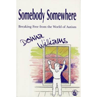 Somebody Somewhere: Breaking Free from the World of Autism (BOK)