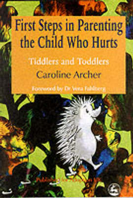 First Steps in Parenting the Child who Hurts (BOK)