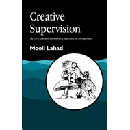 Creative Supervision: The Use of Expressive Arts Methods in Supervision and Self-Supervision (BOK)