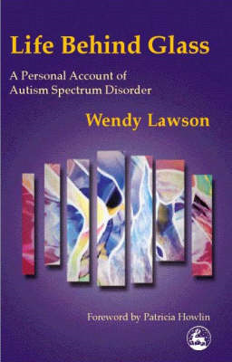 Life behind Glass: A Personal Account of Autism Spectrum Disorder (BOK)