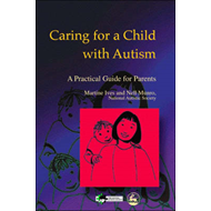 Caring for a Child with Autism: A Practical Guide for Parents (BOK)