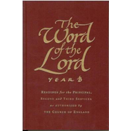 The Word of the Lord: Readings for Principal, Second and Third Services: Year B (BOK)