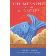 The Meaning in the Miracles: The Archbishop of Wales' Lent Book: 2002 (BOK)
