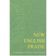New English Praise: A Supplement to the New English Hymnal: Full Music (BOK)