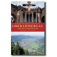 Every Pilgrim's Guide to Oberammergau and Its Passion Play (BOK)