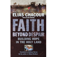 Faith Beyond Despair: Building Hope in the Holy Land (BOK)