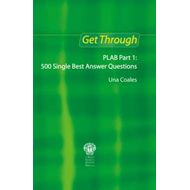 Get Through PLAB Part 1: 500 Single Best Answer Questions (BOK)
