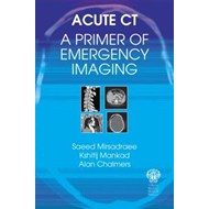Acute CT: A Primer of Emergency Imaging (BOK)
