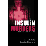 Insulin Murders: True Life Cases (BOK)