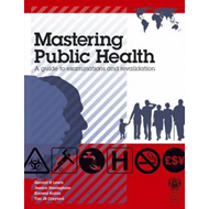 Mastering Public Health: A Postgraduate Guide to Examinations and Revalidation (BOK)