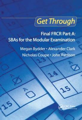 Get Through Final FRCR Part A: SBAs for the Modular Examinat (BOK)