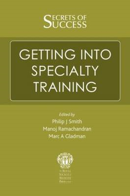 Secrets of Success: Getting into Specialty Training (BOK)