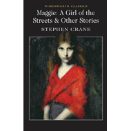 Maggie: A Girl of the Streets & Other Stories (BOK)