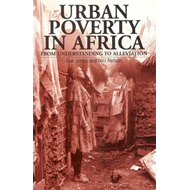 Urban Poverty in Africa: From Understanding to Alleviation (BOK)