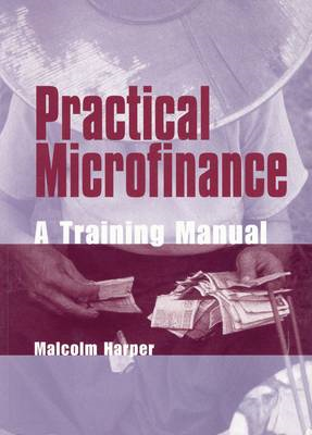 Practical Microfinance: A Training Manual (BOK)