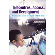 Telecentres, Access, and Development: (BOK)