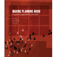 Making Planning Work: A Guide to Approaches and Skills (BOK)