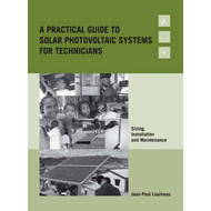A Practical Guide to Solar Photovolcaic Systems for Technicians: Sizing, Installation and Maintenanc (BOK)