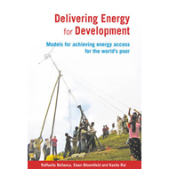 Delivering Energy for Development: Models for Achieving Energy Access for the World's Poor (BOK)