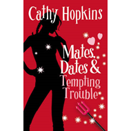 Mates, Dates and Tempting Trouble: Bk. 8 (BOK)
