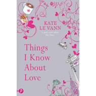 Things I Know About Love (BOK)