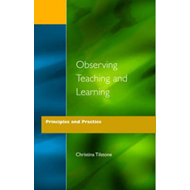 Observing Teaching and Learning: Principles and Practice (BOK)