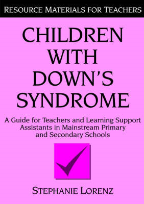 Children With Down's Syndrome: A Guide for Teachers and Support Assistants in Mainstream Primary and (BOK)