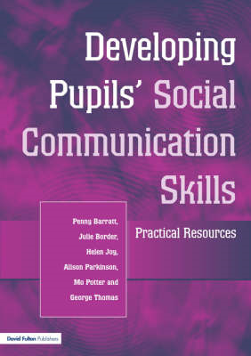 Developing Pupils' Social Communication Skills: Practical Resources (BOK)