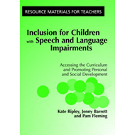 Inclusion for Children with Speech and Language Impairments: Accessing the Curriculum and Promoting (BOK)