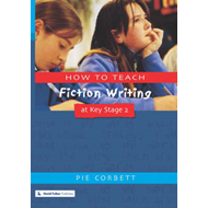 How to Teach Fiction Writing at Key Stage 2 (BOK)