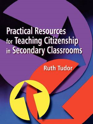 Practical Resources for Teaching Citizenship in Secondary Classrooms (BOK)