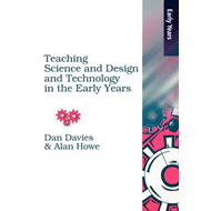 Teaching Science, Design and Technology in the Early Years (BOK)