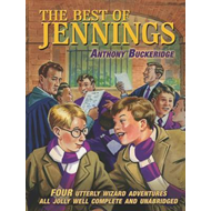 The Best of Jennings: Four Utterly Wizard Adventures All Jolly Well Complete and Unabridged (BOK)