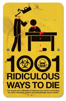 1001 Ridiculous Ways to Die (BOK)