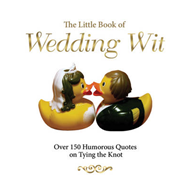 Little Book of Wedding Wit (BOK)