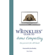 Wrinklies' Guide to Home Computing: New Pursuits for Old Hands (BOK)