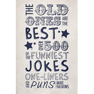 Old Ones are the Best Joke Book (BOK)
